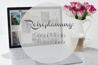 {WERBUNG} Reiseplanung: Social Media statt Reiseführer